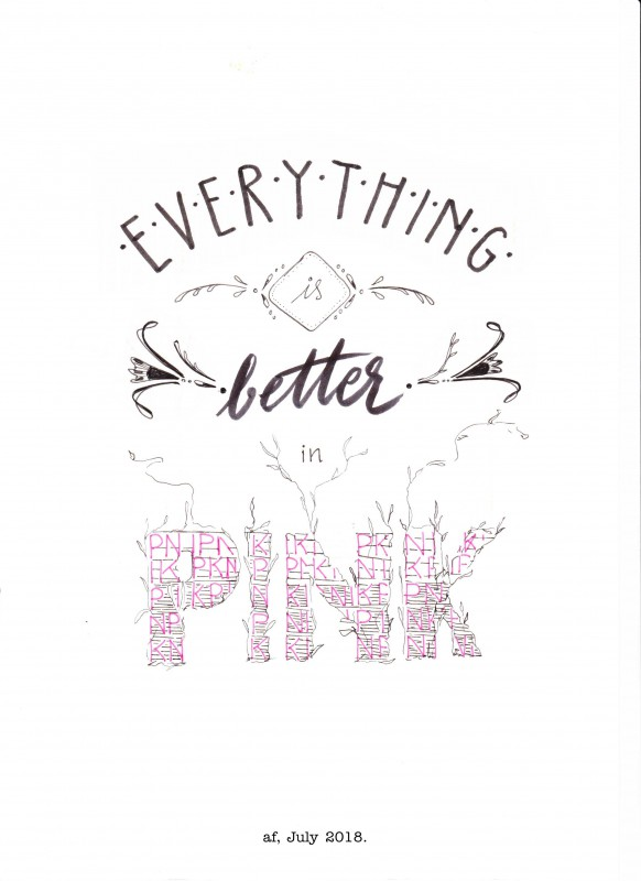 Everything is better in pink - signed